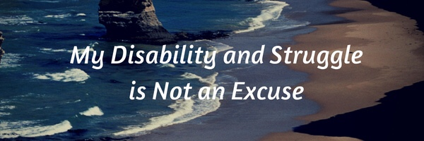 My Disability and Struggle is Not an Excuse – The Invisible